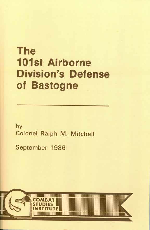 101st Defense of Bastog by Colonel Ralph M. Mitchell, USA