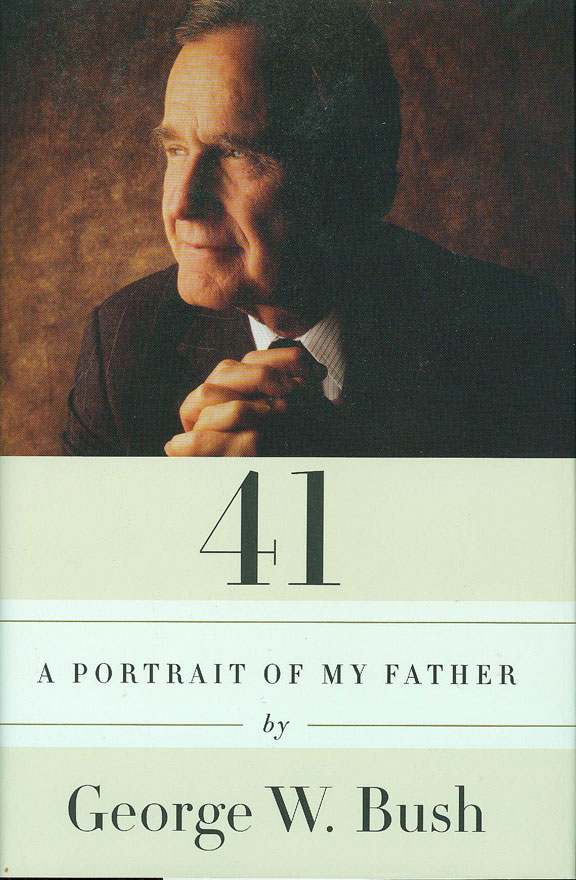 41 - A Portrait of My Father by George W. Bush