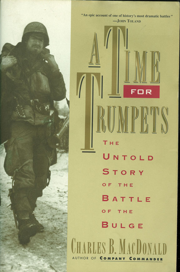A Time for Trumpets by Charles B. MacDonald