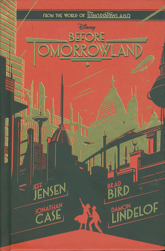 Before Tomorrowland by Jensen, Case, Bird, and Lindelof