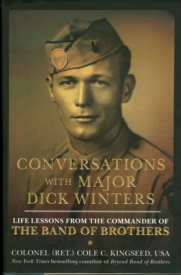 Conversations with Major Dick Winters by Colonel Cole C. Kingseed, USA, Retired