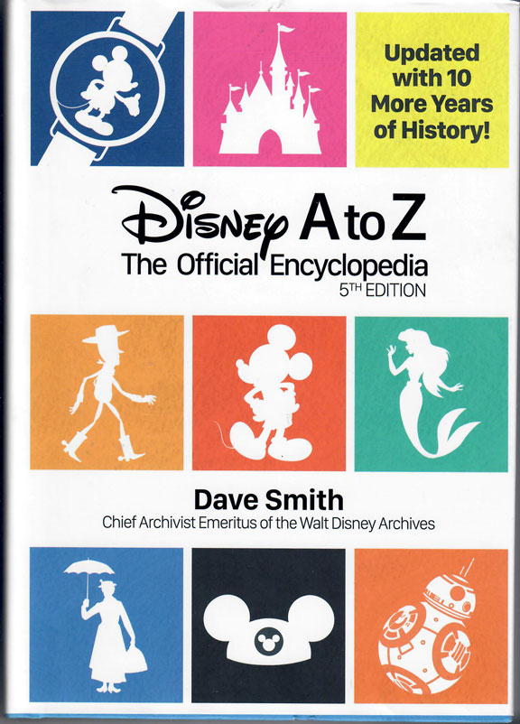 Disney A to Z, The Official Encyclopedia, 5th Edition edited by Dave Smith