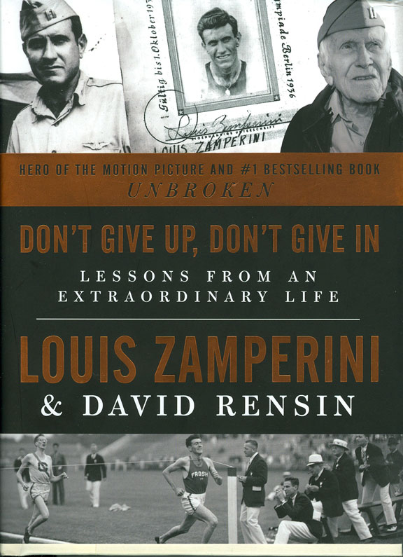 Don't Give Up, Don't Give In by Louis Zamperini & David Rensin