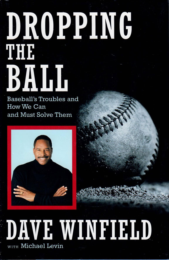 Dropping the Ball by Dave Winfield