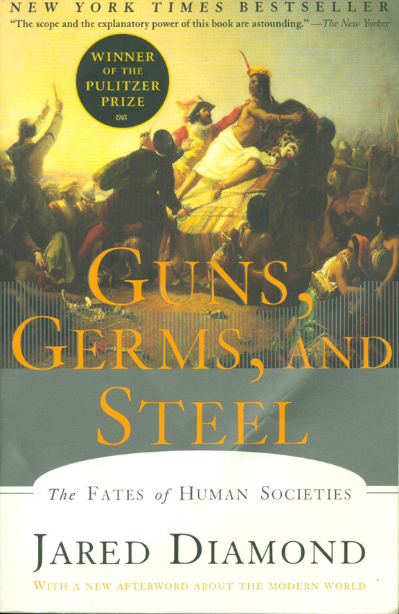 Guns, Germs, and Steel, The Fates of Human Societies by Jared Diamond