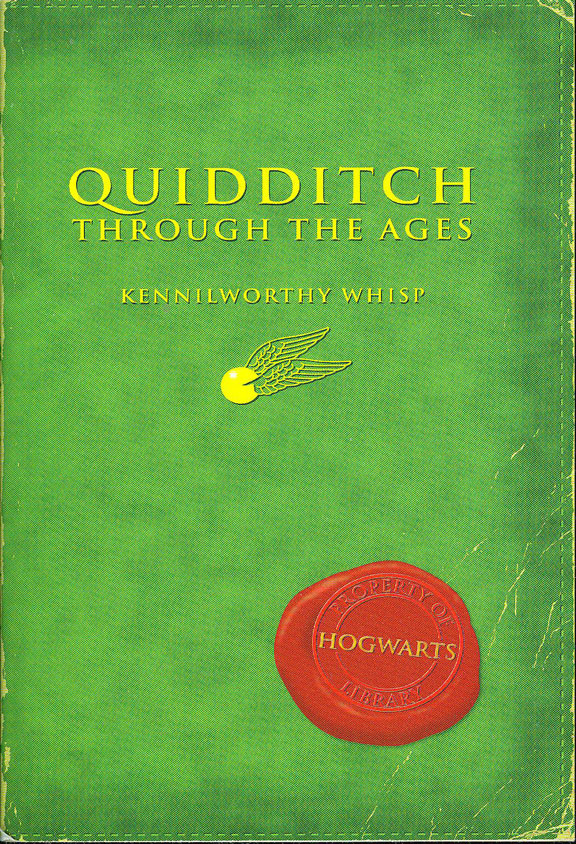 Quidditch Through the Ages by Kennilworthy Whisp (J. K. Rowling)