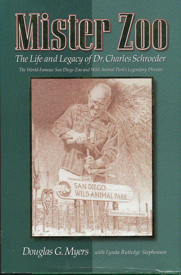 Mister Zoo - The Life and Legacy of Dr. Charles Schroeder by Douglas G. Myers