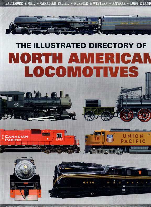 The Illustrated Directory of North American Locomotives by J.P. Bell