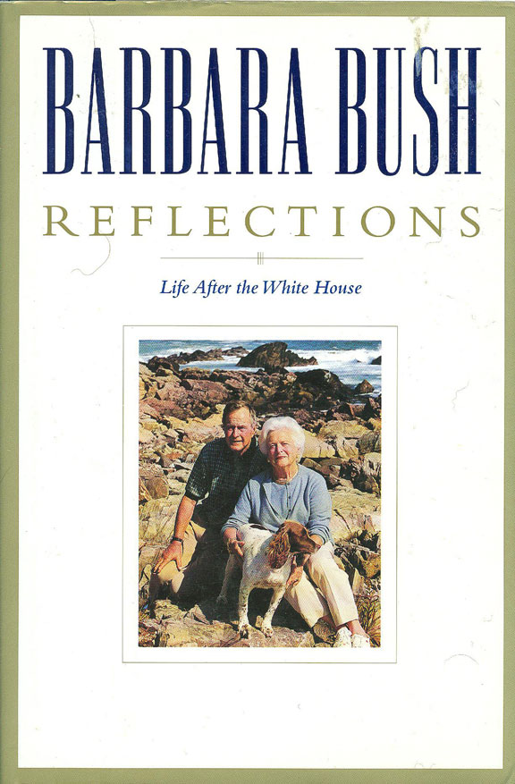 Reflections - Life After the White House by Barbara Bush