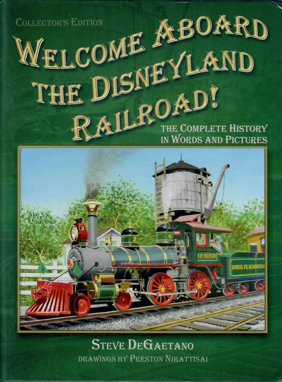 Welcome Aboard the Disneyland Railroad! by Steve DeGaetano